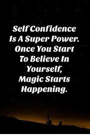 Your self-confidence is the beginning